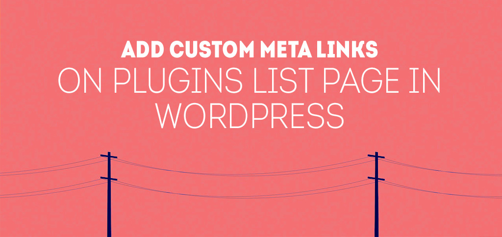 Add custom meta links on plugins list page in WordPress - b*web