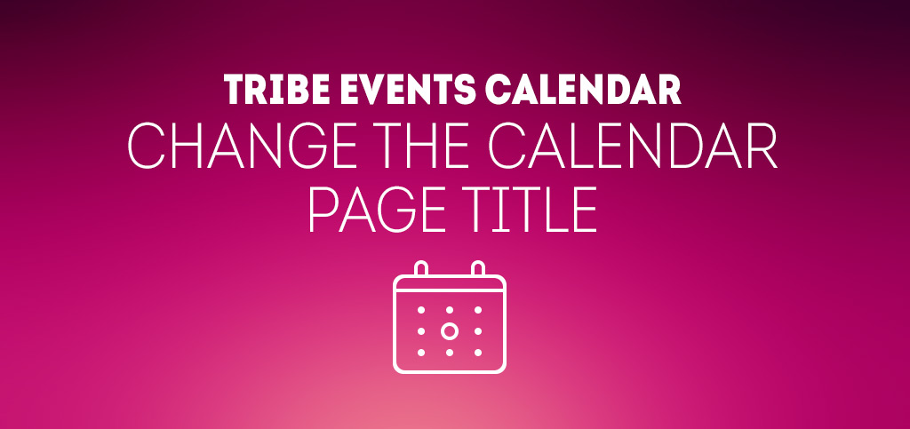 Change-the-calendar-page-title-in-Tribe-Events-Calendar-b-web